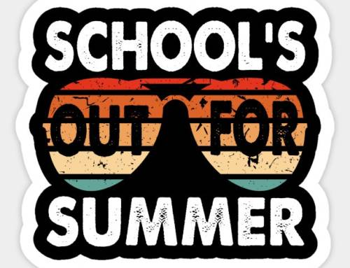 School's out… Time to think about next year!